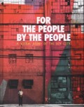 アファイナ・デ・ヨング作品集 : AFAINA DE JONG : FOR THE PEOPLE BY THE PEOPLE : A VISUAL STORY OF THE DIY CITY
