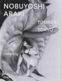 荒木経惟写真集 : NOBUYOSHI ARAKI : TOMBEAU TOKYO