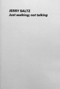 ジェリー・サルツ: JERRY SALTZ: JUST WALKING; NOT TALKING