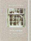 マリアンヌ・ロサン写真集 : MARIANNA ROTHEN : SNOW AND ROSE & OTHER TALES