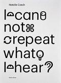 【古本】ナタリー・チェコ作品集: NATALIE CZECH: I CAN NOT REPEAT WHAT I HEAR