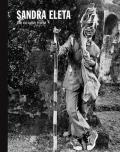 サンドラ・エレタ写真集: SANDRA ELETA: THE INVISIBLE WORLD