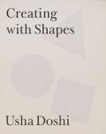USHA DOSHI: CREATING WITH SHAPES