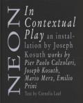 ジョセフ・コスース作品集: JOSEPH KOSUTH: NEON: IN CONTEXTUAL PLAY