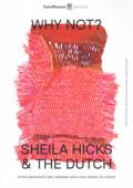 シェイラ・ヒックス: SHEILA HICKS & THE DUTCH: WHY NOT?