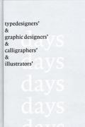 TYPEDESIGNER'S DAYS & GRAPHIC DESIGNERS' DAYS & CALLIGRAPHERS' DAYS & ILLUSTRATORS' DAYS