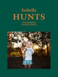 イザベラ・ローゼンダール写真集: ISABELLA ROZENDAAL: HUNTS: PHOTOGRAPHING HUNTING CULTURES