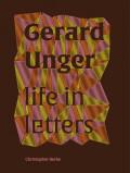 ジェラルド・アンジャー: GERARD UNGER: LIFE IN LETTERS