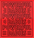 POWERFUL BABIES : KEITH HARING'S INPACT ON ARTISTS TODAY