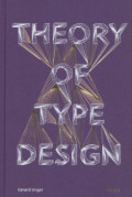 GERARD UNGER: THEORY OF TYPE DESIGN
