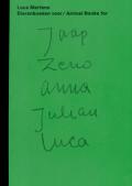 ルース・マルテンス作品集 : LOUS MARTENS: ANIMAL BOOKS FOR/ DIERENBOEKEN VOOR JAAP ZENO ANNA JULIAN LUCA