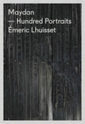 【SALE】エメリック・ルイセット写真集: EMERIC LHUISSET: MAYDAN HUNDRED PORTRAITS