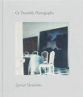 サイ・トゥオンブリーの写真 -変奏のリリシズム-: CY TWOMBLY: PHOTOGRAPHS
