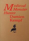 ダミアン・ケンプ作品集: DAMIEN KEMPF: MEDIEVAL MONSTER HUNTER
