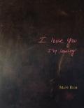 マット・エイック写真集 : MATT EICH: I LOVE YOU I'M LEAVING