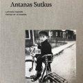アンタナス・ストクス写真集: ANTANTAS SUTKUS: PEOPLE OF LITHUANIA