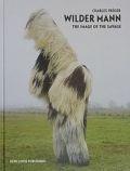 【古本】シャルル・フレジェ写真集:CHARLES FREGER: WILDER MANN: THE IMAGE OF THE SAVAGE