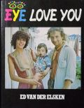 エルスケン写真集 : ED VAN DER ELSKEN : EYE LOVE YOU