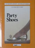 THE TWENTIETH CENTURY HISTORIES OF FASHION : PARTY SHOES
