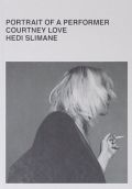 【古本】エディ・スリマン写真集 : HEDI SLIMANE : PORTRAIT OF A PERFORMER COURTNEY LOVE