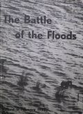 THE BATTLE OF THE FLOODS : HOLLAND IN FEBRUARY 1953