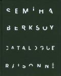 セミハ・ベルクソイ: SEMIHA BERKSOY: CATALOGUE RAISONNE