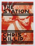 クリス・キリップ写真集: CHRIS KILLIP: THE STATION