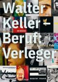 ウォルター・ケラー: WALTER KELLER: BERUF: VERLEGER