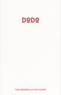 アダム・ブルームバーグ&オリバー・チャナリン写真集 : ADAM BROOMBERG & OLIVER CHANARIN : DODO