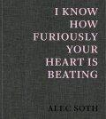 【予約商品】アレック・ソス写真集: ALEC SOTH:  I KNOW HOW FURIOUSLY YOUR HEART IS BEATING【サイン入】
