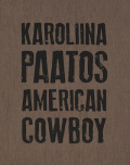 【古本】カロリーナ・パートス写真集: KAROLIINA PAATOS: AMERICAN COWBOY