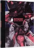 ベッティナ・ランス写真集: BETTINA RHEIMS: BRONKERS! A FORTNIGHT IN LONDON