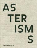 ガブリエル・オロスコ作品集: GABRIEL OROZCO: ASTERISMS