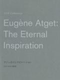 【古本】アジェのインスピレーション: ひきつがれる精神: EUGENE ATGET: THE ETERNAL INSPIRATION