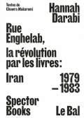 ハンナ・ダラビ: HANNAH DARABI: ENGHELAB STREET, A REVOLUTION THROUGH BOOKS: IRAN 1979-1983