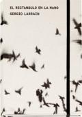セルヒオ・ラレイン写真集: SERGIO LARRAIN: RECTANGULO EN LA MANO