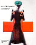 アーウィン・ブルーメンフェルド写真集: ERWIN BLUMENFELD: BLUMENFELD STUDIO: Color, New York, 1941-1960