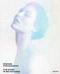 ファッション写真: FASHION PHOTOGRAPHY: THE STORY IN 180 PICTURES