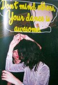 パノラマファミリーZINE: PANORAMA FAMILY :DON'T MIND OTHERS, YOUR DANCE IS AWESOME