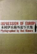 【古本】木村伊兵衛外遊写真集: IHEI KIMURA: IMPRESSION OF EUROPE