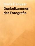 ハンス・ダヌーザー写真集: HANS DANUSER: DUNKELKAMMER DER FOTOGRAFIE 【ドイツ語版】