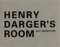 ヘンリー・ダーガーの部屋 : HENRY DARGER'S ROOM 851 WEBSTER