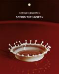 ハロルド・ユージン・エジャートン写真集: HAROLD EDGERTON: SEEING THE UNSEEN