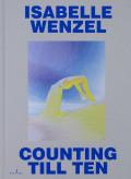 イザベル・ヴェンツル写真集: ISABELLE WENZEL: COUNTING TILL TEN