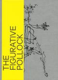 ジャクソン・ポロック作品集: THE FIGURATIVE POLLOCK 【英語版】