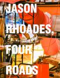 ジェイソン・ローデス作品集: JASON RHOADES: FOUR ROADS
