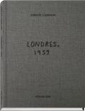 セルヒオ・ラレイン写真集: SERGIO LARRAIN: LONDRES 1959