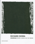 リチャード・セラ作品集: RICHARD SERRA: DRAWINGS: WORK COMES OUT OF WORK