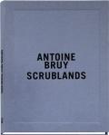 アントワーヌ・ブリュイ写真集: ANTOINE BRUY: SCRUBLANDS