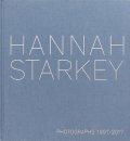 ハナ・スターキー写真集: HANNAH STARKEY: PHOTOGRAPHS 1997 - 2017